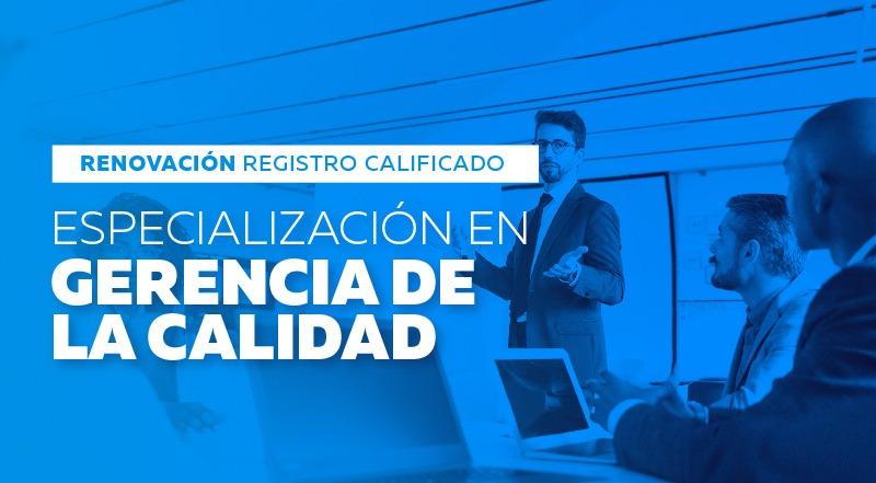 MEN renovó el registro calificado de la Especialización en Gerencia de la Calidad de la UCM